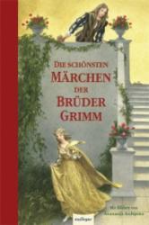 Die schönsten Märchen der Brüder Grimm - Jacob Grimm, Wilhelm Grimm, Anastassija Archipowa (2010)