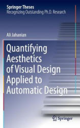 Quantifying Aesthetics of Visual Design Applied to Automatic Design (ISBN: 9783319314853)