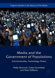 Media and the Government of Populations - Communication, Technology and Power (ISBN: 9781137347725)