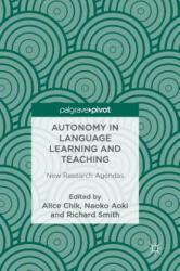 Autonomy in Language Learning and Teaching - New Research Agendas (ISBN: 9781137529978)