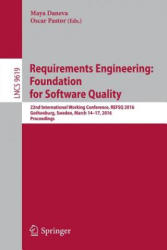 Requirements Engineering: Foundation for Software Quality - 22nd International Working Conference, REFSQ 2016, Gothenburg, Sweden, March 14-17, 2016, (ISBN: 9783319302812)
