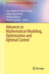 Advances in Mathematical Modeling, Optimization and Optimal Control - Jean-Baptiste Hiriart-Urruty, Adam Korytowski, Helmut Maurer, Maciej Szymkat (ISBN: 9783319307848)