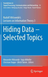 Hiding Data - Selected Topics - Rudolf Ahlswede's Lectures on Information Theory 3 (ISBN: 9783319315133)