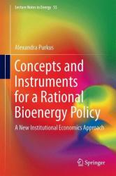 Concepts and Instruments for a Rational Bioenergy Policy - A New Institutional Economics Approach (ISBN: 9783319311340)