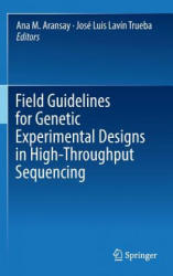 Field Guidelines for Genetic Experimental Designs in High-Throughput Sequencing (ISBN: 9783319313481)