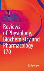 Reviews of Physiology, Biochemistry and Pharmacology Vol. 170 (ISBN: 9783319314914)