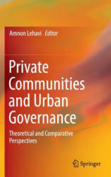 Private Communities and Urban Governance (ISBN: 9783319332093)