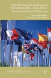 Political Communication and European Parliamentary Elections in Times of Crisis - Ruxandra Boicu, Silvia Branea, Adriana Stefanel (ISBN: 9781137585905)