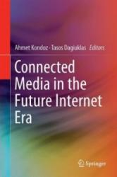 Connected Media in the Future Internet Era (ISBN: 9781493940240)