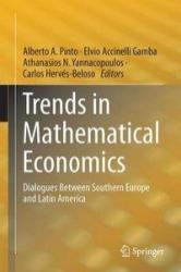 Trends in Mathematical Economics - Alberto A. Pinto, Elvio Accinelli Gamba, Athanasios N. Yannacopoulos, Carlos Hervés-Beloso (ISBN: 9783319325415)