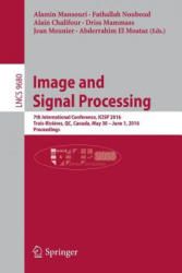 Image and Signal Processing - 7th International Conference, ICISP 2016, Trois-Rivieres, QC, Canada, May 30 - June 1, 2016, Proceedings (ISBN: 9783319336176)