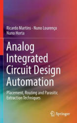 Analog Integrated Circuit Design Automation - Placement, Routing and Parasitic Extraction Techniques (ISBN: 9783319340593)
