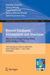 Beyond Databases, Architectures and Structures. Advanced Technologies for Data Mining and Knowledge Discovery - 12th International Conference, BDAS 2 (ISBN: 9783319340982)