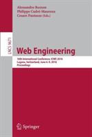 Web Engineering - 16th International Conference, ICWE 2016, Lugano, Switzerland, June 6-9, 2016. Proceedings (ISBN: 9783319387901)