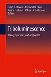 Triboluminescence - Theory, Synthesis, and Application (ISBN: 9783319388410)