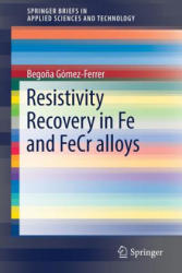 Resistivity Recovery in Fe and Fe-Cr Alloys (ISBN: 9783319388564)
