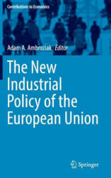 New Industrial Policy of the European Union - Adam A. Ambroziak (ISBN: 9783319390697)