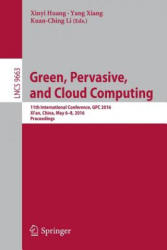Green, Pervasive, and Cloud Computing - 11th International Conference, GPC 2016, Xi' an, China, May 6-8, 2016. Proceedings (ISBN: 9783319390765)