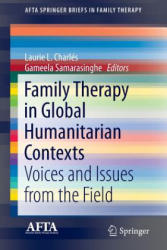 Family Therapy in Global Humanitarian Contexts - Voices and Issues from the Field (ISBN: 9783319392691)