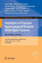 Highlights of Practical Applications of Scalable Multi-Agent Systems. The Paams Collection - International Workshops of Paams 2016, Sevilla, Spain, J (ISBN: 9783319393865)