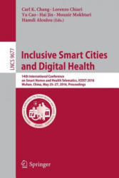 Inclusive Smart Cities and Digital Health - 14th International Conference on Smart Homes and Health Telematics, ICOST 2016, Wuhan, China, May 25-27, (ISBN: 9783319396002)