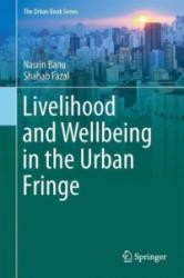 Livelihood and Wellbeing in the Urban Fringe (ISBN: 9783319396590)