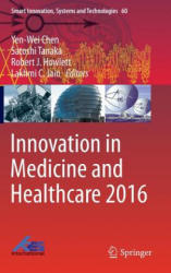 Innovation in Medicine and Healthcare (ISBN: 9783319396866)