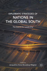 Diplomatic Strategies of Nations in the Global South - The Search for Leadership (ISBN: 9781137452252)