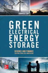 Green Electrical Energy Storage: Science and Finance for Total Fossil Fuel Substitution (ISBN: 9781259642838)