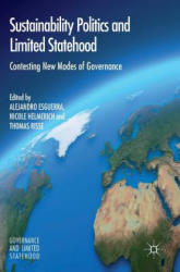 Sustainability Politics and Limited Statehood - Contesting the New Modes of Governance (ISBN: 9783319398709)