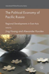 Political Economy of Pacific Russia - Regional Developments in East Asia (ISBN: 9783319401195)