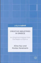 Creative Industries in Greece - An Empirical Analysis from the Region of Epirus (ISBN: 9783319402970)
