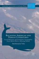 Recasting American and Persian Literatures (ISBN: 9783319404684)