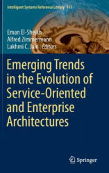 Emerging Trends in the Evolution of Service-Oriented and Enterprise Architectures (ISBN: 9783319405629)