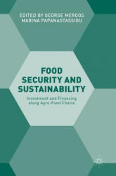 Food Security and Sustainability - Investment and Financing Along Agro-Food Chains (ISBN: 9783319407890)