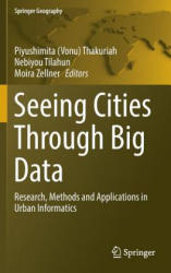 Seeing Cities Through Big Data - Research, Methods and Applications in Urban Informatics (ISBN: 9783319409009)