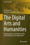 Digital Arts and Humanities - Neogeography, Social Media and Big Data Integrations and Applications (ISBN: 9783319409511)