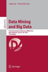 Data Mining and Big Data - First International Conference, DMBD 2016, Bali, Indonesia, June 25-30, 2016. Proceedings (ISBN: 9783319409726)