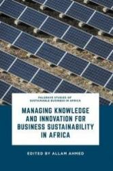 Managing Knowledge and Innovation for Business Sustainability in Africa (ISBN: 9783319410890)