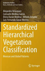 Standardized Hierarchical Vegetation Classification - Mexican and Global Patterns (ISBN: 9783319412214)