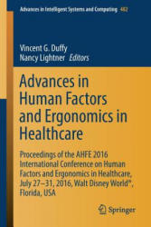 Advances in Human Factors and Ergonomics in Healthcare - Proceedings of the AHFE 2016 Conference on Human Factors and Ergonomics in Healthcare, July (ISBN: 9783319416519)
