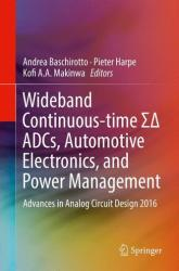 Wideband Continuous-Time Sigmadelta ADCs, Automotive Electronics, and Power Management (ISBN: 9783319416694)