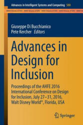 Advances in Design for Inclusion - Proceedings of the AHFE 2016 Conference on Design for Inclusion, July 27-31, Walt Disney World, Florida, USA (ISBN: 9783319419619)