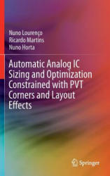 Automatic Analog IC Sizing and Optimization Constrained with PVT Corners and Layout Effects (ISBN: 9783319420363)