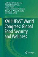 XVI Iufost World Congress: Global Food Security and Wellness (ISBN: 9781493964949)