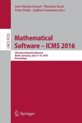 Mathematical Software - ICMS 2016 - 5th International Conference, Berlin, Germany, July 11-14, 2016, Proceedings (ISBN: 9783319424316)