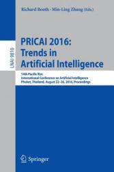 PRICAI 2016: Trends in Artificial Intelligence - 14th Pacific Rim International Conference on Artificial Intelligence Phuket Thailand August 22-26 2016 Proceedings (ISBN: 9783319429106)