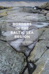 Borders in the Baltic Sea Region - Suturing the Ruptures (ISBN: 9781352000139)