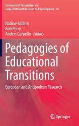Pedagogies of Educational Transitions - European and Antipodean Research (ISBN: 9783319431161)
