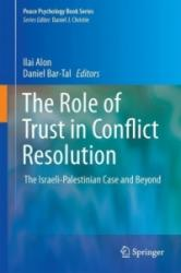 Role of Trust in Conflict Resolution - The Israeli-Palestinian Case and Beyond (ISBN: 9783319433547)
